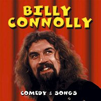 Billy Connolly – Comedy & Songs