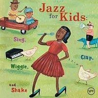 Různí interpreti – Jazz For Kids: Sing, Clap, Wiggle, And Shake