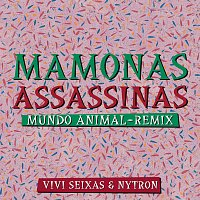 Mamonas Assassinas, Vivi Seixas, Nytron – Mundo Animal [Remix]