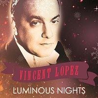 Vincent Lopez – Luminous Nights