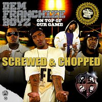 Dem Franchize Boyz – On Top Of Our Game (Screwed & Chopped)