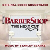 Stanley Clarke – Barbershop: The Next Cut (Original Score Soundtrack)
