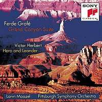 Lorin Maazel, Pittsburgh Symphony Orchestra – Grofé: Grand Canyon Suite; Herbert: Hero and Leander
