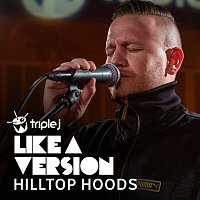 Hilltop Hoods – Can't Stop [triple j Like A Version]