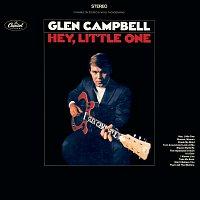Glen Campbell – Hey Little One
