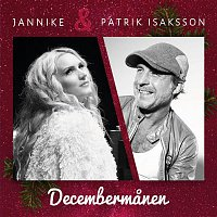 Jannike, Patrik Isaksson – Decembermanen