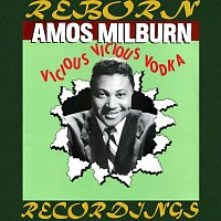 Amos Milburn – Vicious Vicious Vodka (HD Remastered)