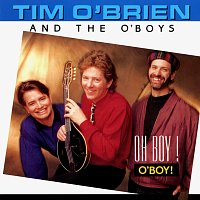 Tim O'Brien And The O'Boys – Oh Boy! O'Boy!