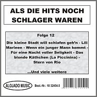 Různí interpreti – Als die Hits noch Schlager waren Folge 12