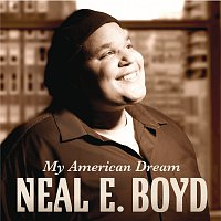 Neal E. Boyd – My American Dream