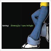 Karányi – Álomszép / You Delight