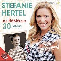 Stefanie Hertel – Das Beste aus 30 Jahren - Meine grossten Hits
