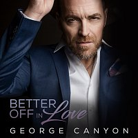 George Canyon – Better Off In Love