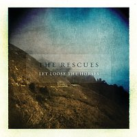 The Rescues – Let Loose The Horses