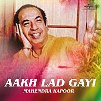 Mahendra Kapoor – Aakh Lad Gayi