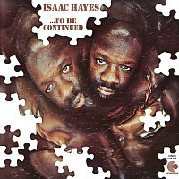 Isaac Hayes – ...To Be Continued