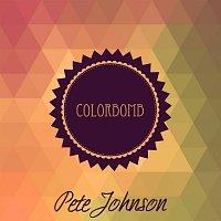 Pete Johnson – Colorbomb