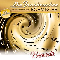Die Innsbrucker Bohmische, Ltg. Norbert Rabanser – Bermuda