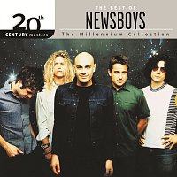 Newsboys – 20th Century Masters - The Millennium Collection: The Best Of Newsboys