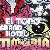 Timoria – El Topo Grand Hotel