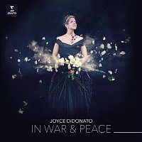 Joyce DiDonato – In War & Peace - Harmony through Music