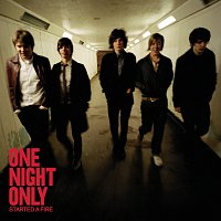 One Night Only – Started A Fire