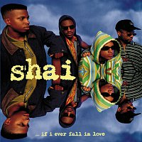 Shai – If I Ever Fall In Love
