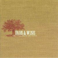 Iron &  Wine – The Creek Drank The Cradle