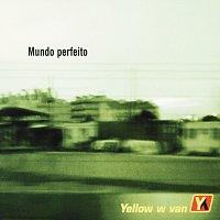 Yellow W Van – Mundo Perfeito