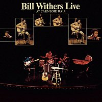 Bill Withers – Bill Withers Live At Carnegie Hall
