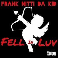 Frank Nitti Da Kid – Fell In Luv