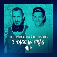DJ Herzbeat, Axel Fischer – 3 Tage in Prag