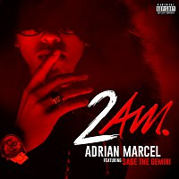 Adrian Marcel, Sage The Gemini – 2AM.