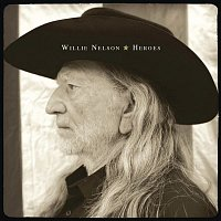 Willie Nelson, Lukas Nelson – Heroes