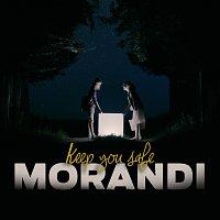 Morandi – Keep You Safe