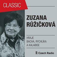Zuzana Růžičková – Zuzana Růžičková hraje Bacha, Rychlíka a Kalabise