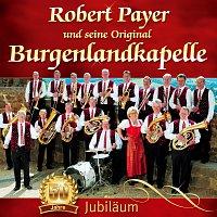 Robert Payer und seine Original Burgenlandkapelle – 50 Jahre - Jubilaums CD