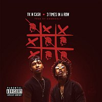 TK N Cash – 3 Times In A Row
