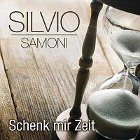 Silvio Samoni – Schenk mir Zeit