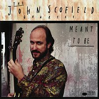 John Scofield – Meant To Be