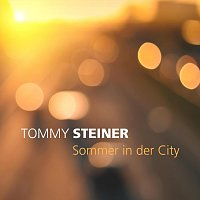 Tommy Steiner – Sommer in der City