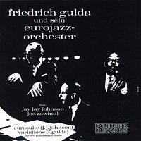Friedrich Gulda – Friedrich Gulda und sein Eurojazz - Orchester