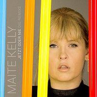 Maite Kelly – Jetzt oder nie [Die Remixe]