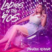 Lauren Alaina – Ladies In The '90s