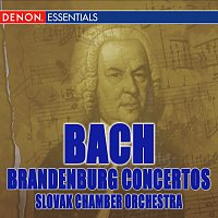 Oliver Dohnányi, Slovak Chamber Orchestra – Bach: The Complete Brandenburg Concertos