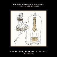 Giorgio Moroder, Phantoms, Prince Charlez – Champagne, Secrets, & Chanel [Remixes]