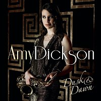 Amy Dickson, Astor Piazzolla, David Arch, Chris Hill, London Session Orchestra – Dusk And Dawn
