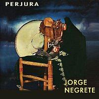 Jorge Negrete, Ernesto Cortazar, Manuel Esperón – Perjura