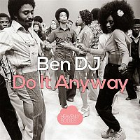 Ben DJ – Do It Anyway