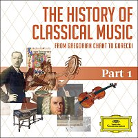 Různí interpreti – The History Of Classical Music - Part 1 - From Gregorian Chant To C.P.E. Bach